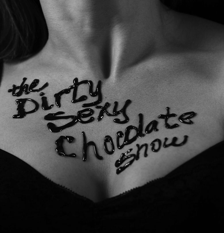 Dirty Sexy Chocolate Show